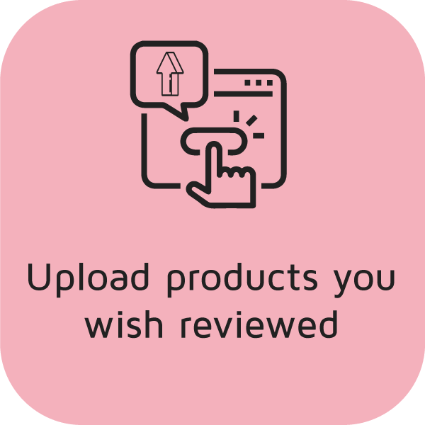 Upload products you wish reviewed