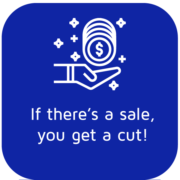 If there is a sale, you get a cut - Icon